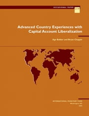 Advanced Country Experiences with Capital Account Liberalization ebook by Age Bakker,Bryan Mr. Chapple