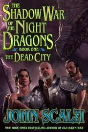 Shadow War of the Night Dragons, Book One: The Dead City: Prologue - A Tor.com Original ebook by John Scalzi