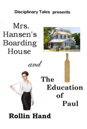 Mrs. Hansen's Boarding House and The Education of Paul ebook by Rollin Hand
