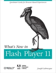 What's New in Flash Player 11 ebook by Joseph Labrecque