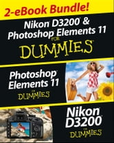 Nikon D3200 and Photoshop Elements For Dummies eBook Set ebook by Barbara Obermeier,Ted Padova,Julie Adair King