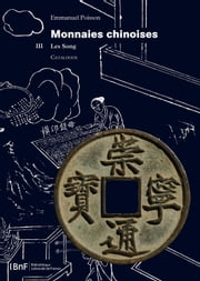 Monnaies chinoises. Tome III - Les Song ebook by Emmanuel Poisson