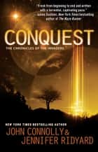 Conquest - The Chronicles of the Invaders ebook by John Connolly, Jennifer Ridyard