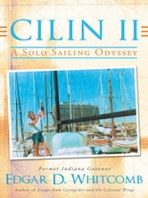 Cilin II: A Solo Sailing Odyssey - The Closest Point to Heaven ebook by Edgar D. Whitcomb
