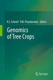 Genomics of Tree Crops ebook by R.J. Schnell,P.M. Priyadarshan
