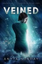 Veined - Guardian of the Angels, #1 ebook by Anyta Sunday