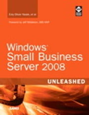 Windows Small Business Server 2008 Unleashed ebook by Eriq Oliver Neale,et al