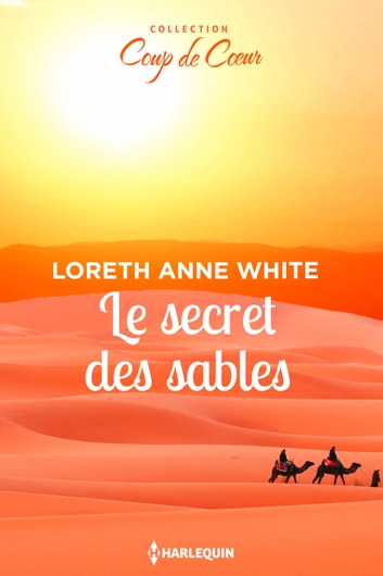 Le secret des sables ebook by Loreth Anne White