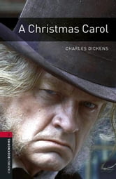 A Christmas Carol Level 3 Oxford Bookworms Library ebook by Charles Dickens