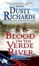 Blood on the Verde River A Byrnes Family Ranch Western ebook by Dusty Richards