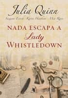 Nada escapa a lady Whistledown ebook by Julia Quinn, Suzanne Enoch, Karen Hawkins, Mia Ryan