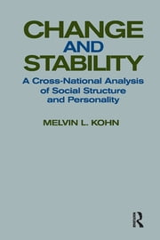 Change and Stability - A Cross-national Analysis of Social Structure and Personality ebook by Melvin L. Kohn