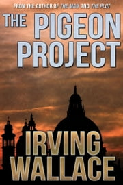 The Pigeon Project ebook by Irving Wallace