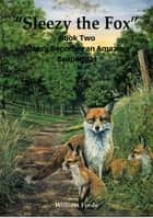 Sleezy the Fox: Story Two - Sleezy Becomes an Amazing Scapegoat ebook by William Forde