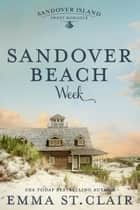 Sandover Beach Week - Sandover Island Sweet Romance, #2 ebook by Emma St. Clair