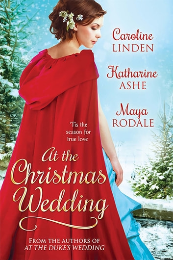 At the Christmas Wedding ebook by Caroline Linden,Maya Rodale,Katharine Ashe