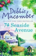 74 Seaside Avenue (A Cedar Cove Novel, Book 7) ebook by Debbie Macomber