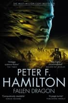 Fallen Dragon ebook by Peter F. Hamilton