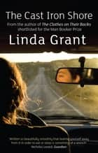 The Cast Iron Shore ebook by Linda Grant
