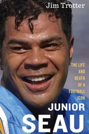 Junior Seau - The Life and Death of a Football Icon ebook by Jim Trotter