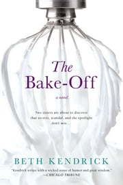 The Bake-Off ebook by Beth Kendrick