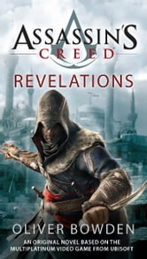 Assassin's Creed: Revelations ebook by Oliver Bowden