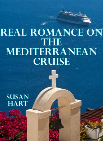 Real Romance On The Mediterranean Cruise eBook by Susan Hart