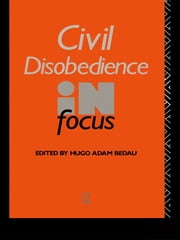 Civil Disobedience in Focus ebook by