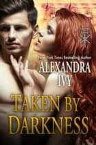 Taken by Darkness ebook by Alexandra Ivy