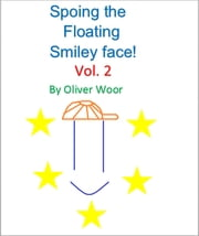 Spoing the floating smiley face! Vol. 2 ebook by Oliver Woor