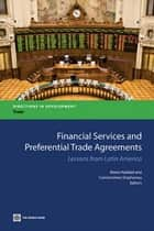 Financial Services And Preferential Trade Agreements: Lessons From Latin America ebook by Haddad Mona E.; Stephanou Constantinos