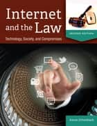 Internet and the Law: Technology, Society, and Compromises, 2nd Edition ebook by Aaron Schwabach