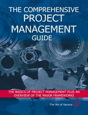 The Comprehensive Project Management Guide - The Basics of Project Management plus an Overview of the Major Frameworks ebook by Ivanka Menken