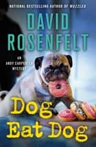 Dog Eat Dog - An Andy Carpenter Mystery ebook by