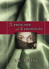 The Preacher and the Prostitute ebook by E. K. Bailey