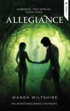 Allegiance ebook by Wanda Wiltshire