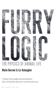 Furry Logic - The Physics of Animal Life ebook by Matin Durrani, Liz Kalaugher