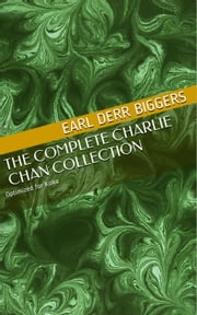 The Complete Charlie Chan Collection ebook by Earl Derr Biggers
