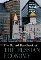 The Oxford Handbook of the Russian Economy ebook by Michael Alexeev,Shlomo Weber