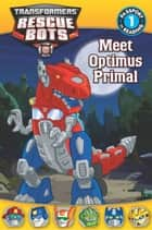 Transformers: Rescue Bots: Meet Optimus Primal ebook by Jennifer Fox