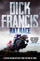 Rat Race - A classic racing mystery from the king of crime ebook by Dick Francis