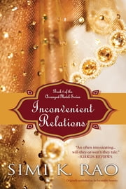 Inconvenient Relations - Book 1 of the Arranged Match Series ebook by Simi K. Rao