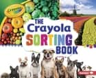 The Crayola ® Sorting Book ebook by Jodie Shepherd