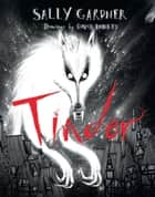 Tinder eBook by Sally Gardner, David Roberts