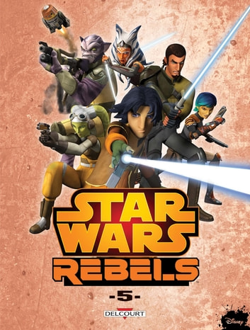 Star Wars - Rebels T05 ebook by Martin Fisher,Ingo Romling