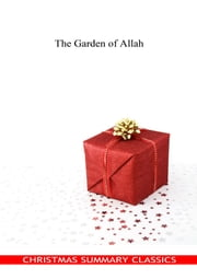 The Garden of Allah [Christmas Summary Classics] ebook by Robert Hichens