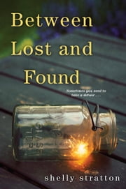 Between Lost and Found ebook by Shelly Stratton