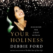 Your Holiness - Discover the Light Within audiobook by Debbie Ford