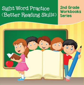 Sight Word Practice (Better Reading Skills) : 2nd Grade Workbooks Series ebook by Baby Professor
