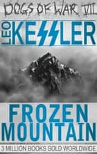Frozen Mountain ebook by Leo Kessler